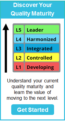 Discover Your Quality Maturity - Understand your current quality maturity and learn the value of moving to the next level.